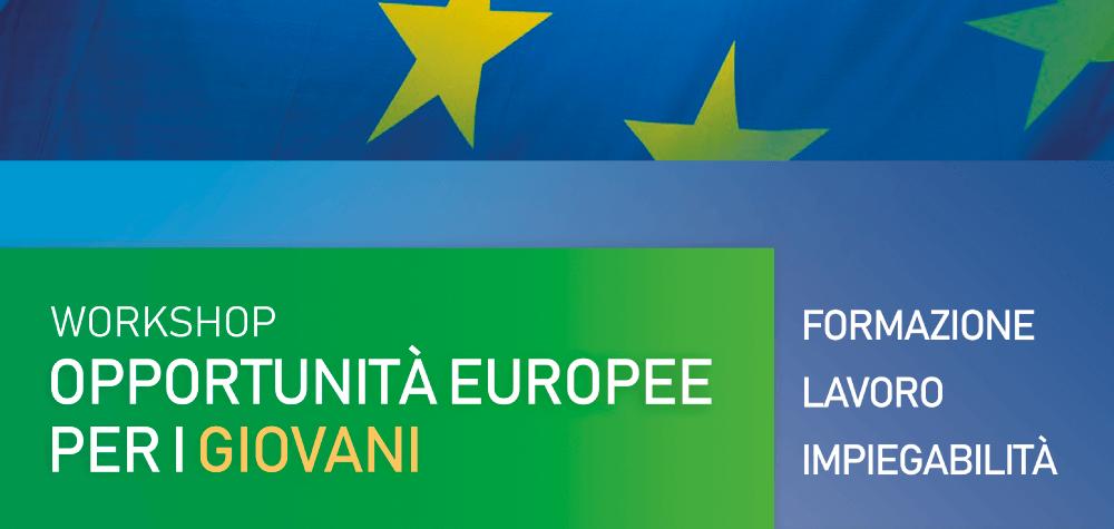 4 workshop sulle opportunità di formazione, lavoro, impiego in Europa