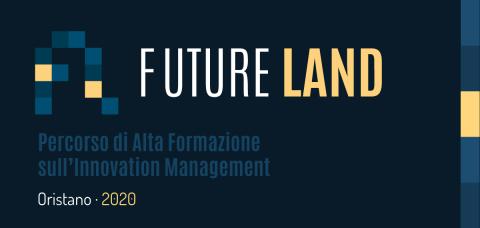 Future Land 2020 – Percorso di Alta Formazione sull'Innovation Management